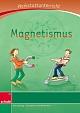 Werkstattunterricht - Magnetismus